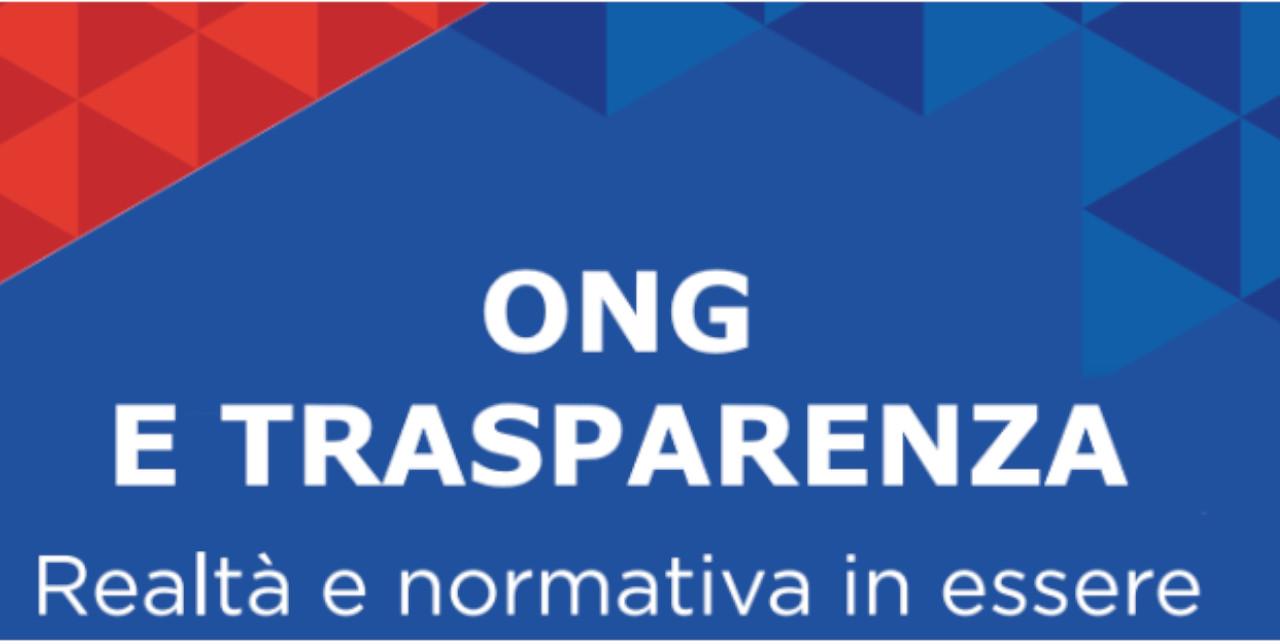 ONG e TRASPARENZA. Realtà e normativa in essere